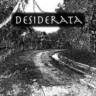 Desiderata - Trust Your Life