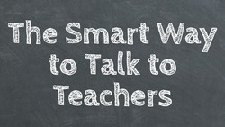 The Smart Way to Talk to Teachers