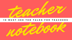 10 Must-See Ted Talks for Teachers