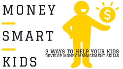 3 Ways to Raise Money-Smart Kids
