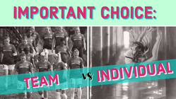 Important Choice: Team vs. Individual?