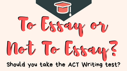 Should You Take the ACT With or Without Writing?