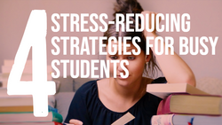 Four Stress-Reducing Strategies for Busy Students