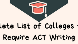A Complete List of Colleges that Require ACT Writing