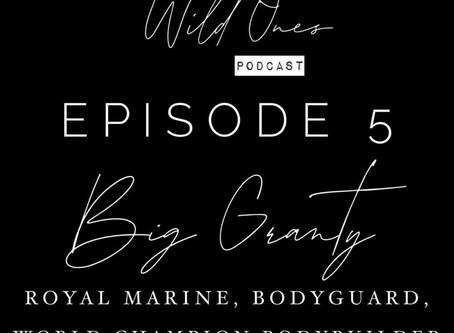 Wildones podcast with BIG GRANTY