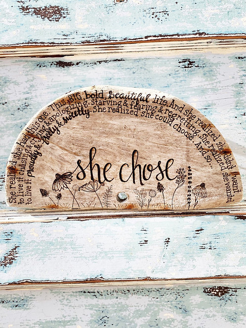 She chose