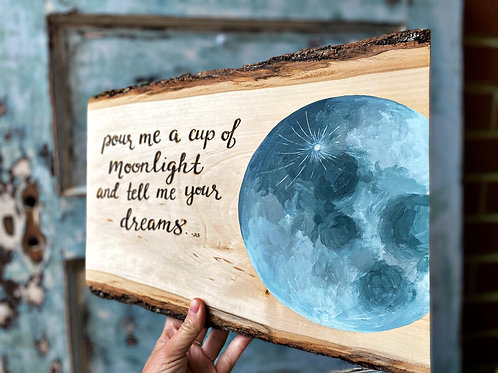 Pour me a cup of moonlight and tell me your dreams. -JLS