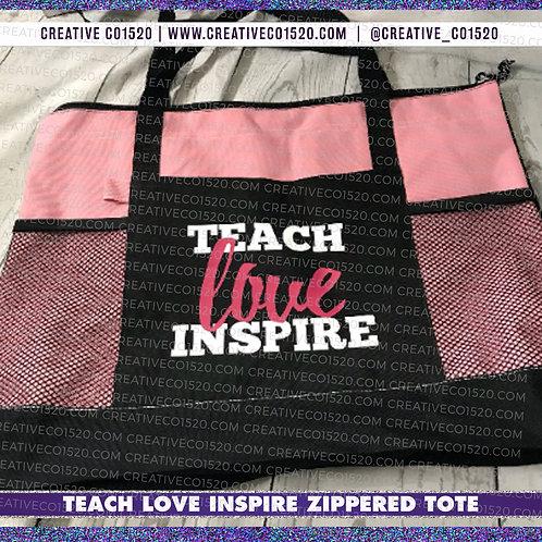 Teach Love Inspire Zippered Tote Bag