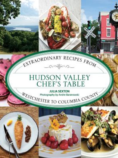 Hudson Valley Chef's Table by Julia Sexton