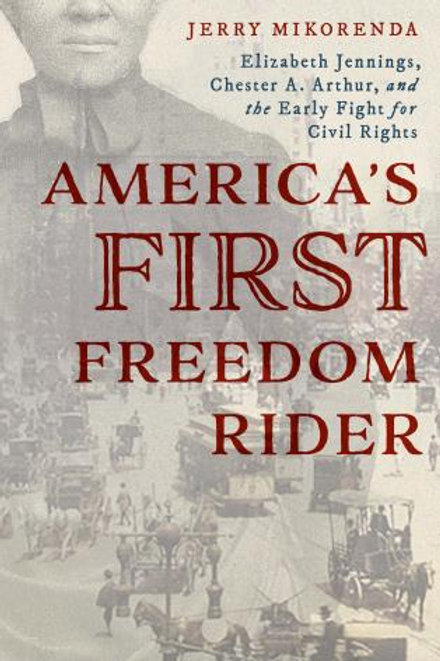 America's First Freedom Rider by Jerry Mikorenda