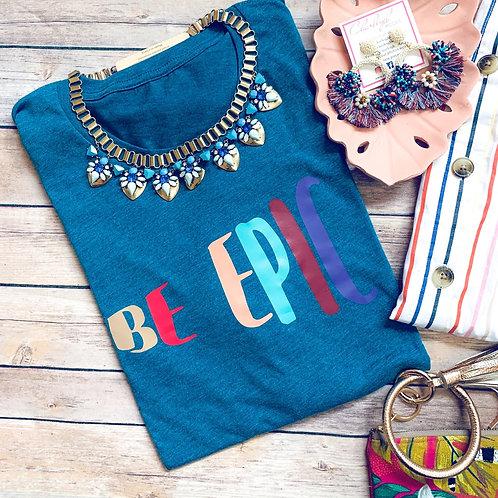 Be Epic (UNISEX fit multicolor)