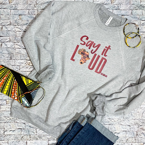 Say It Loud Sweatshirt