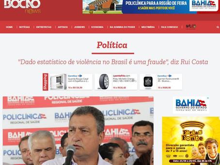 Governador Rui Costa, não importa se a Bahia tem mais crimes. Importam os crimes que ela tem