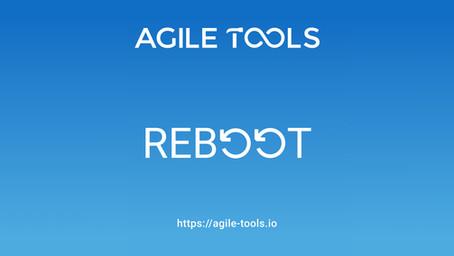 Agile Tools Reboot