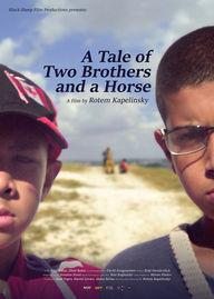 אגדה על שני אחים וסוסה | A Tale of Two Brothers and a Horse