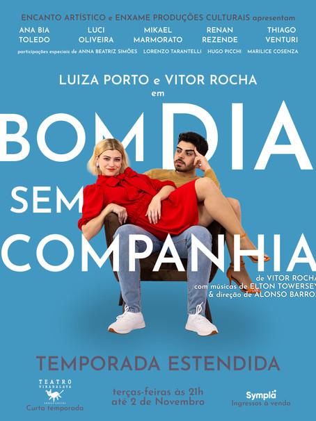 """Musical """"Bom Dia Sem Companhia"""" tem temporada estendida em São Paulo"""