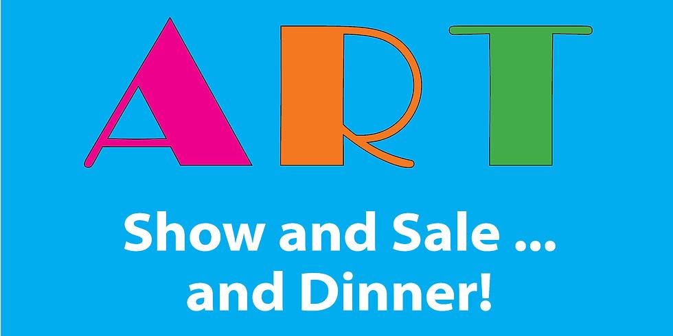 Friday Night Dinner & Art Show
