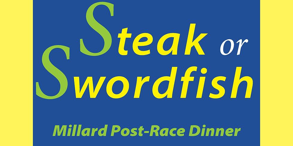 Steak or Swordfish - Millard Post-Race Dinner