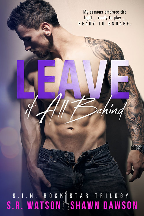 Leave it All Behind (S.I.N. Rock Star Trilogy) #3
