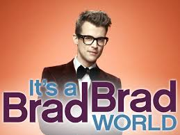 Its a Brad Brad World