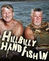 Hillbilly Handfishin
