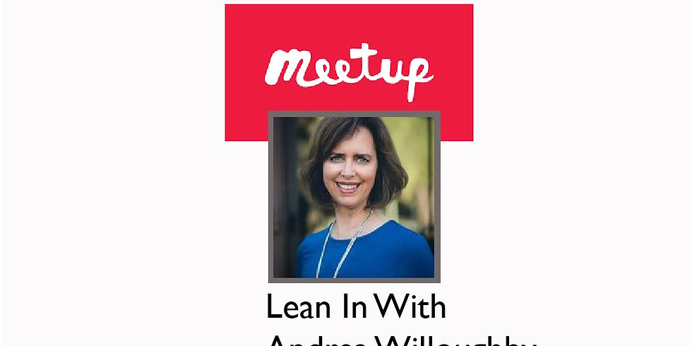 February Meetup Ticket:  San Ramon Lean In With Andrea Willoughby