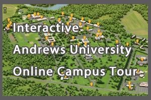 Interactive Andrews University Online Campus Tour - Click Button