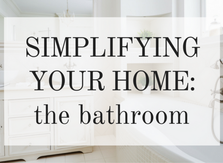 Simplifying your Bathrooms