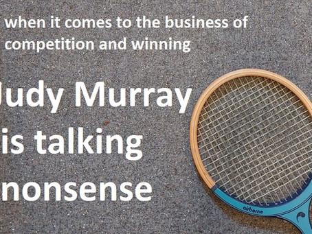 Judy Murray Is Talking Nonsense