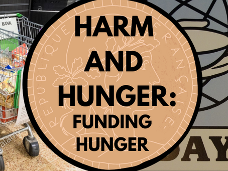 Harm and Hunger: Funding Hunger