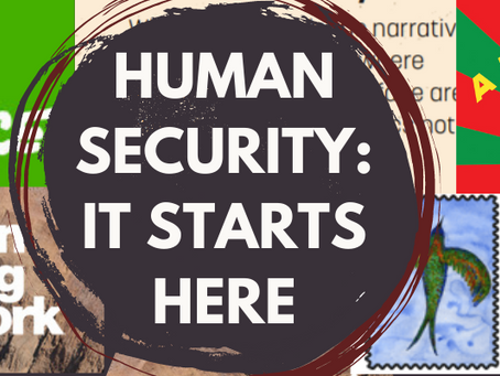 Human Security: It Starts Here!