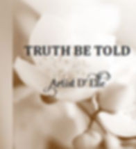 Artist D'Elle ~ Truth Be Told