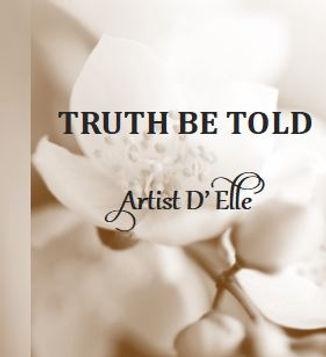 Artist D'Elle ~ Truth Be Told