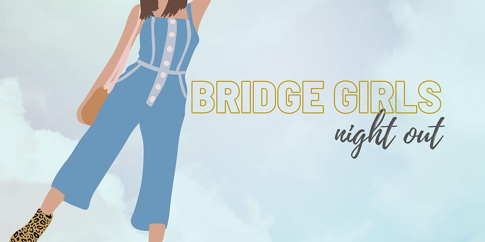 BRIDGE GIRL'S NIGHT OUT