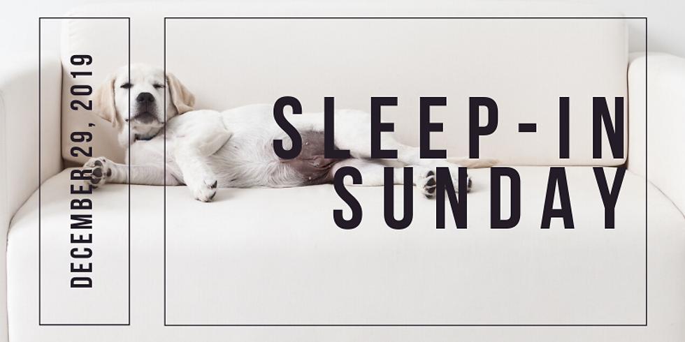 SLEEP-IN SUNDAY