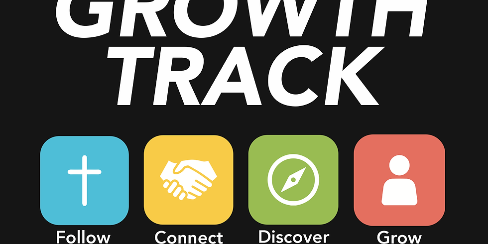 GROWTH TRACK-WEEK ONE (FOLLOW & CONNECT)
