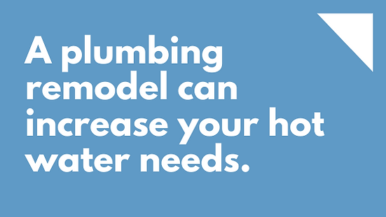 A plumbing remodel can increase your hot