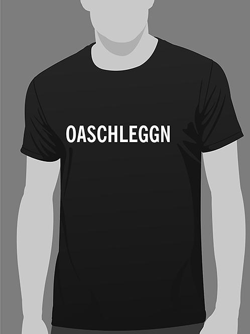 """Shirt """"Oaschleggen"""""""