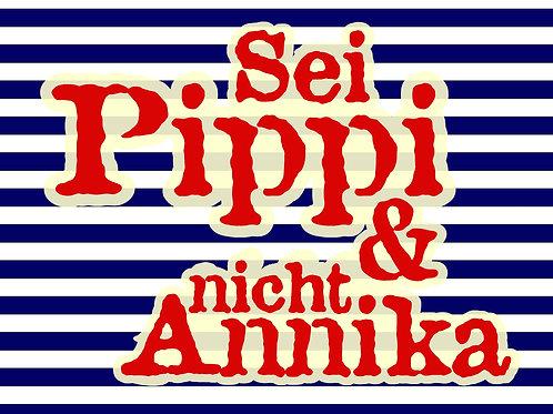 """Shirt """"Sei Pippi und nicht Annika"""""""