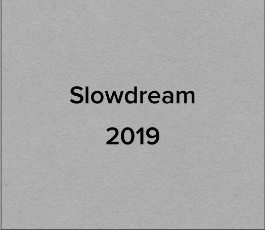 slowdream 2019