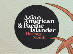 The Importance of AAPI Heritage Month