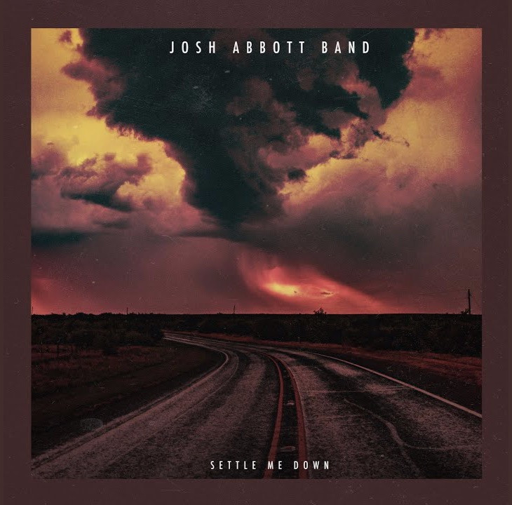 Settle me down josh abbott band new song