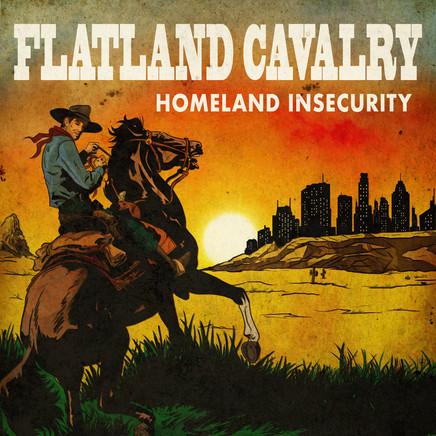 Flatland Calvary - Homeland Insecurity