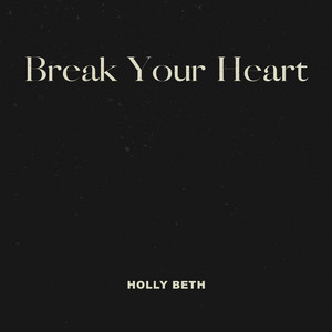 holly beth music new song break your heart