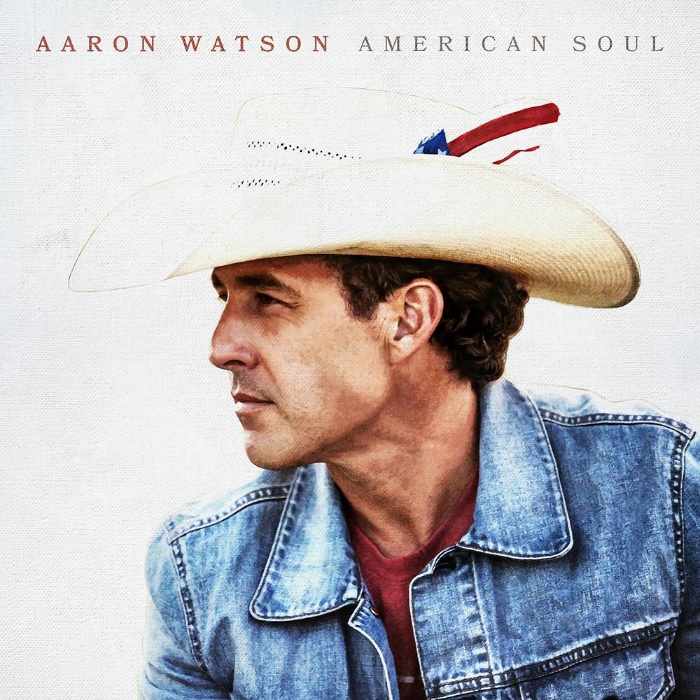 aaron watson american soul new album