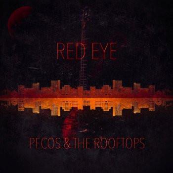 Pecos & The Rooftops Red Eye Listen