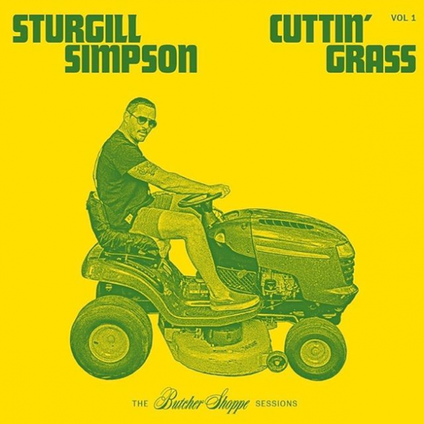 Cuttin Grass Sturgill Simpson