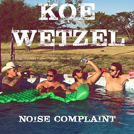 Koe Wetzel - Noise Complaint