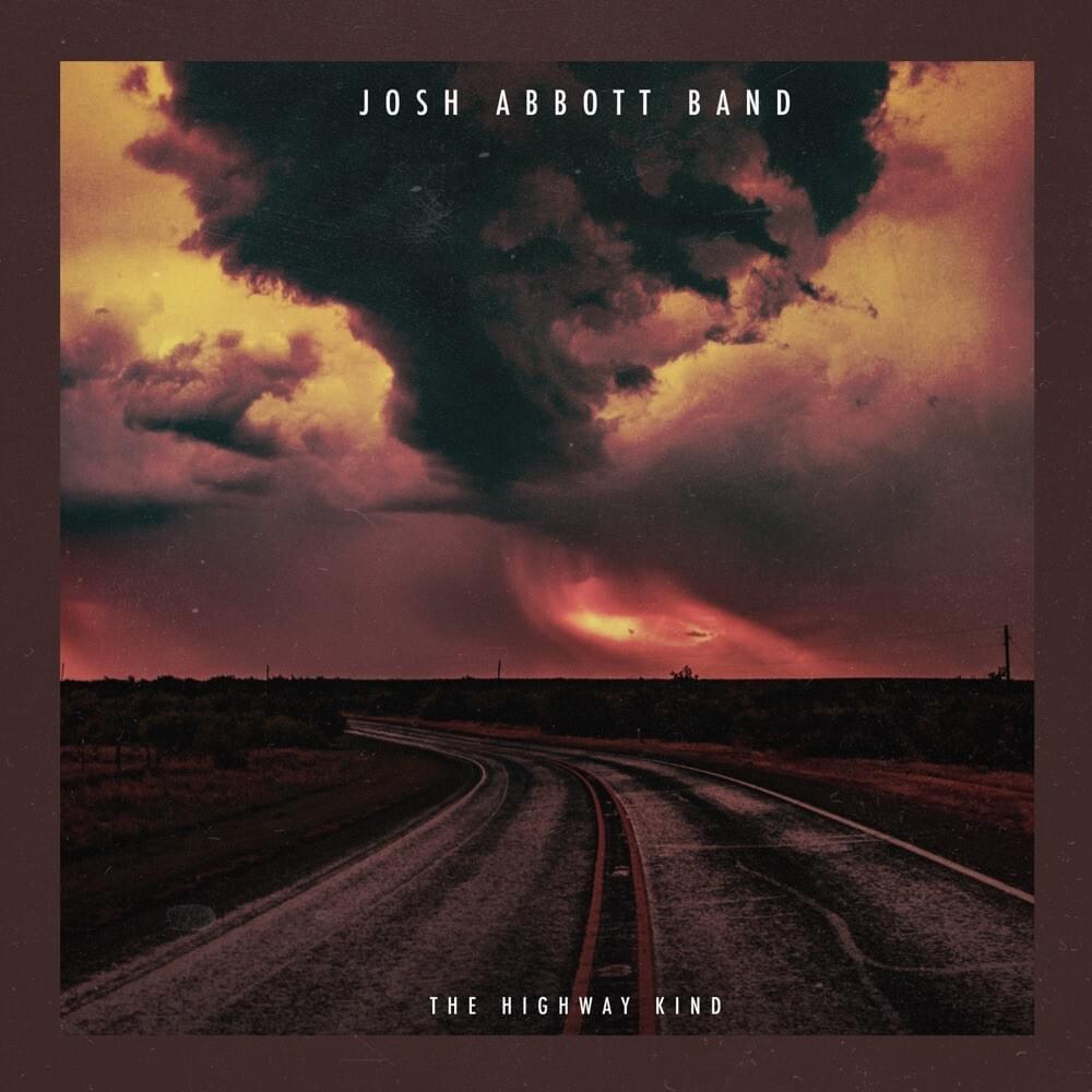 Josh Abbott The Highway Kind Spotify Apple Music