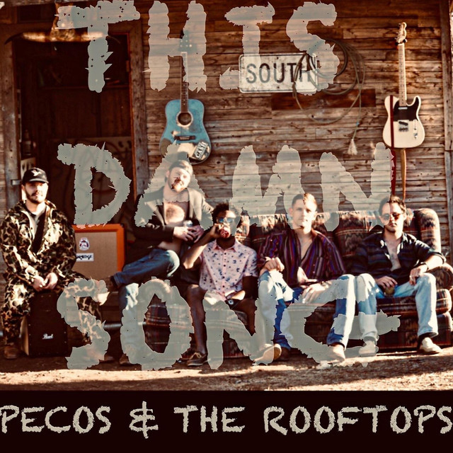 """Pecos & The Rooftops """"This Damn Song"""""""